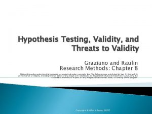 Hypothesis Testing Validity and Threats to Validity Graziano