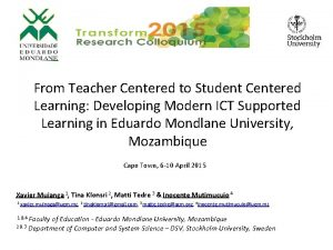 From Teacher Centered to Student Centered Learning Developing