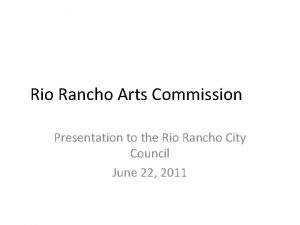 Rio Rancho Arts Commission Presentation to the Rio