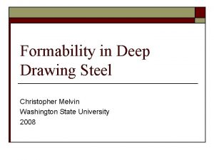 Formability in Deep Drawing Steel Christopher Melvin Washington