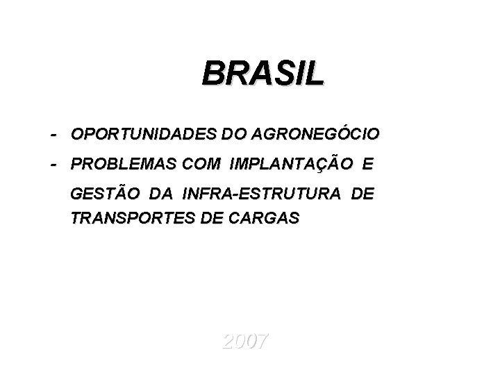 BRASIL OPORTUNIDADES DO AGRONEGCIO PROBLEMAS COM IMPLANTAO E