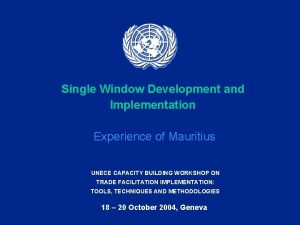 Single Window Development and Implementation Experience of Mauritius