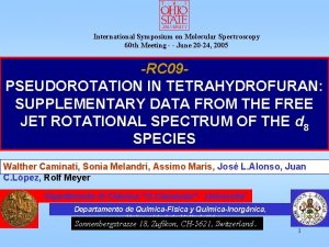 International Symposium on Molecular Spectroscopy 60 th Meeting