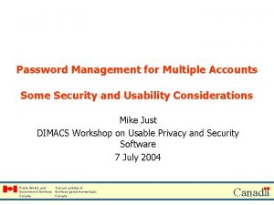 Password Management for Multiple Accounts Some Security and