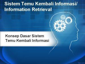 Sistem Temu Kembali Informasi Information Retrieval Konsep Dasar