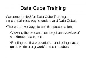 Data Cube Training Welcome to NASAs Data Cube