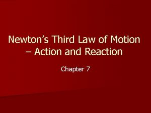 Newtons Third Law of Motion Action and Reaction