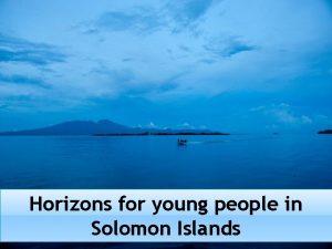 Horizons for young people in Solomon Islands MEET