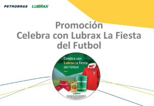Promocin Celebra con Lubrax La Fiesta del Futbol