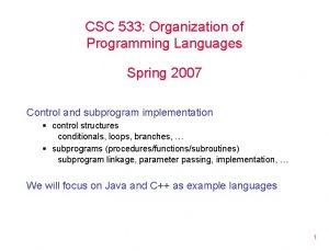CSC 533 Organization of Programming Languages Spring 2007