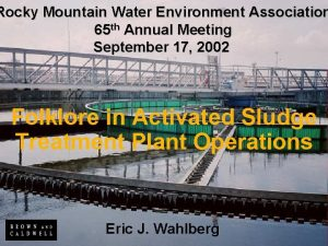 Rocky Mountain Water Environment Association 65 th Annual