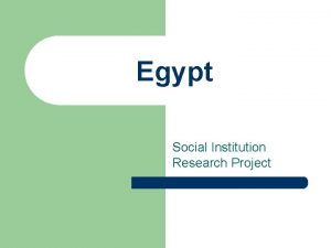 Egypt Social Institution Research Project Egypt An Overview