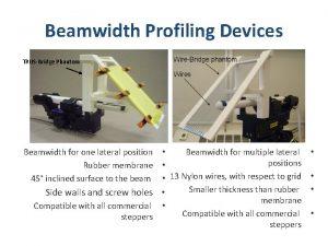 Beamwidth Profiling Devices TRUSBridge Phantom Beamwidth for one