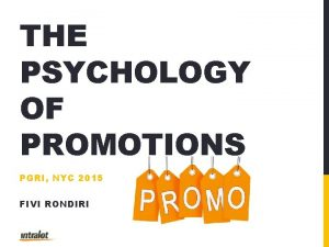 THE PSYCHOLOGY OF PROMOTIONS PGRI NYC 2015 FIVI