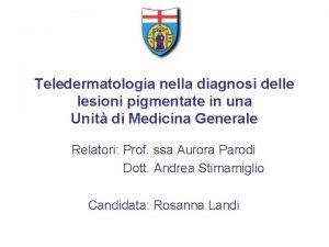 Teledermatologia nella diagnosi delle lesioni pigmentate in una