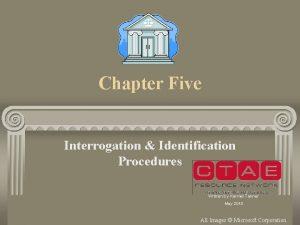 Chapter Five Interrogation Identification Procedures Written by Karmel