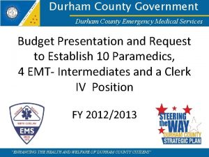 Durham County Government Durham County Emergency Medical Services