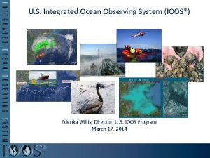 U S Integrated Ocean Observing System IOOS Zdenka