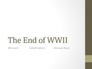 The End of WWII Aftermath United Nations Alliances