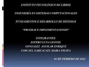 INSTITUTO TECNOLGICO DE LIBRES INGENIERA EN SISTEMAS COMPUTACIONALES