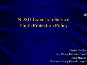 NDSU Extension Service Youth Protection Policy Maxine Nordick