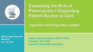 Expanding the Role of Pharmacists Expanding Patient Access