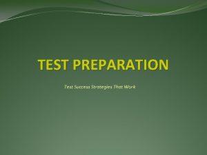 TEST PREPARATION Test Success Strategies That Work Four