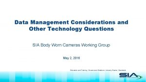 Data Management Considerations and Other Technology Questions SIA