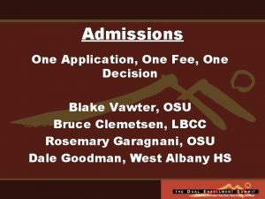 Admissions One Application One Fee One Decision Blake