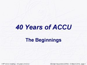 40 Years of ACCU The Beginnings 119 th