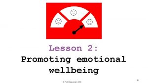 Lesson 2 Promoting emotional wellbeing PSHE Association 2018