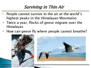 Surviving in Thin Air People cannot survive in