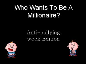 Who Wants To Be A Millionaire Antibullying week