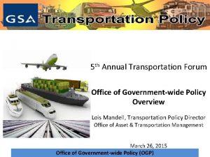 Transportation policy 5 th Annual Transportation Forum Office