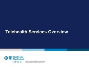Telehealth Services Overview Blue Cross and Blue Shield