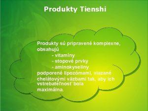 Produkty Tienshi Produkty s pripraven komplexne obsahuj vitamny