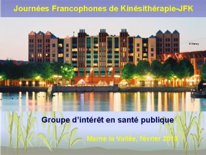 Journes Francophones de KinsithrapieJFK Disney Groupe dintrt en