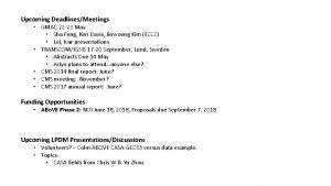Upcoming DeadlinesMeetings GMAC 22 23 May Sha Feng