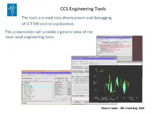 CCS Engineering Tools The tools are used help