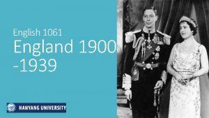 English 1061 England 1900 1939 1900 1939 Progress