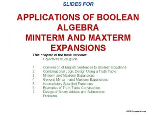 SLIDES FOR APPLICATIONS OF BOOLEAN ALGEBRA MINTERM AND