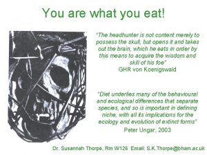 You are what you eat The headhunter is