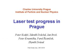 Charles University Prague Institute of Particle and Nuclear