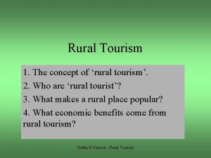 Rural Tourism 1 The concept of rural tourism
