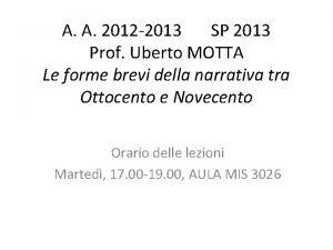 A A 2012 2013 SP 2013 Prof Uberto