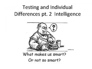Testing and Individual Differences pt 2 Intelligence cantrip