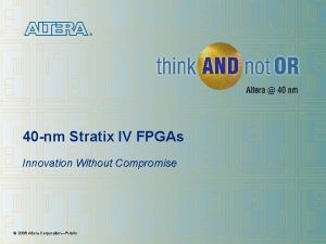 40 nm Stratix IV FPGAs Innovation Without Compromise