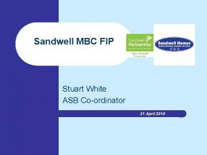 Sandwell MBC FIP Stuart White ASB Coordinator 21