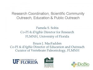 Research Coordination Scientific Community Outreach Education Public Outreach