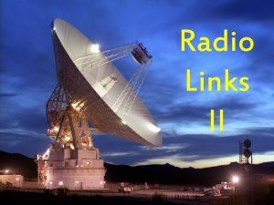 Radio Links II Sounding rocket telemetry Poker Flat